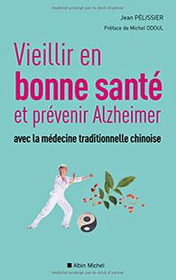 Livre Vieillir en bonne santé et prévenir Alzheimer avec la MTC par Jean Pélissier